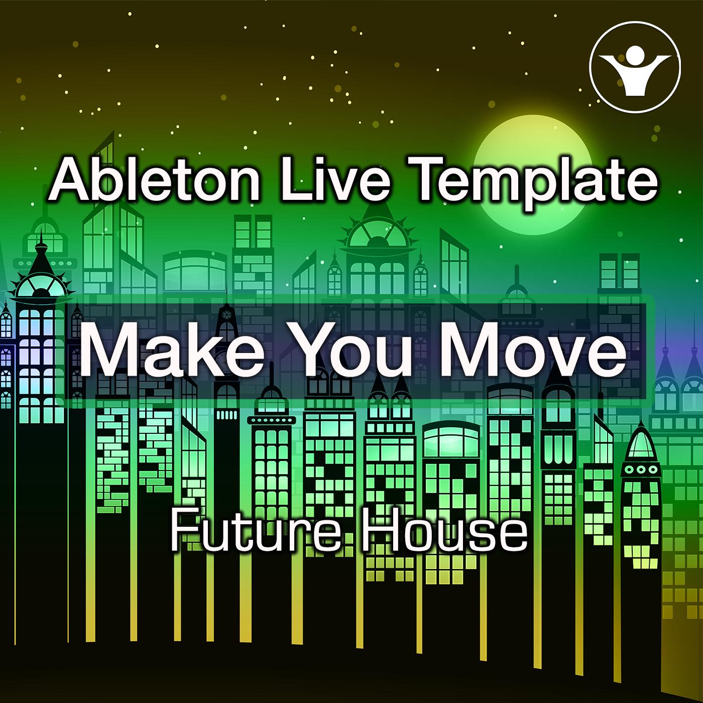 Make You Move Ableton Template